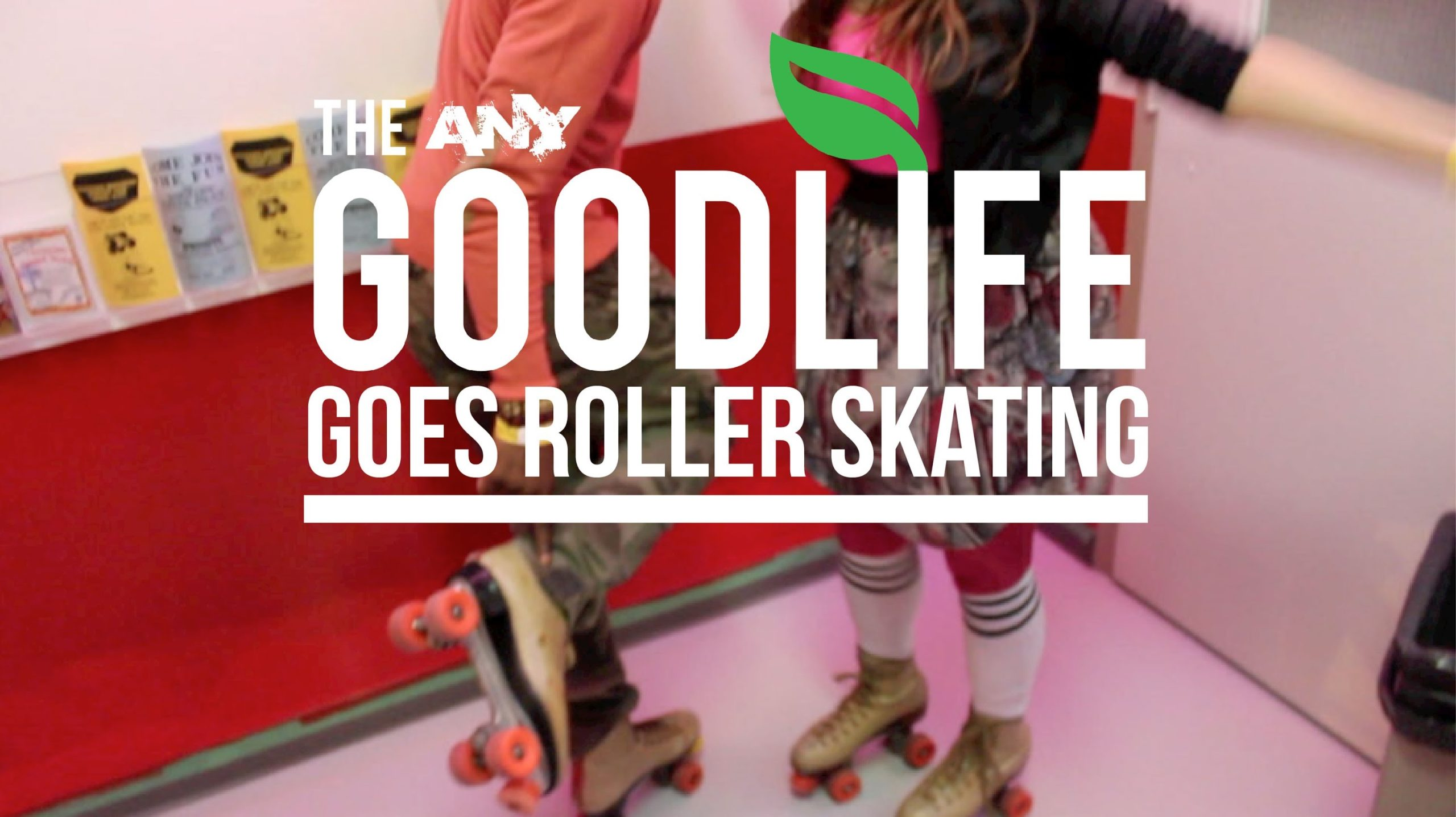 The ANY Goodlife @ Scooters Roller Palace