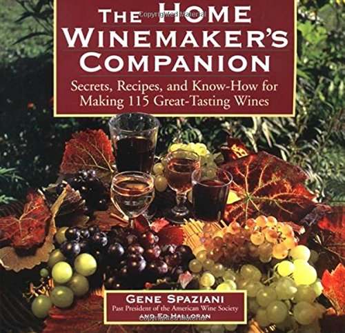 The-Home-Winemakers-Companion-Secrets-Recipes-and-Know-How-for-Making-115-Great-Tasting-Wines-0